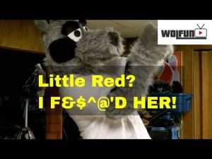 Little Red Riding Hood? I fucked her.